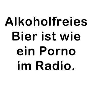 Alkoholfreies Bier ist wie ....
